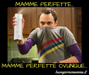 Mamme perfette ovunque…